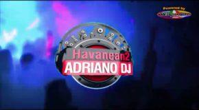 Cuba De Noche – Adriano DJ – Havaneando